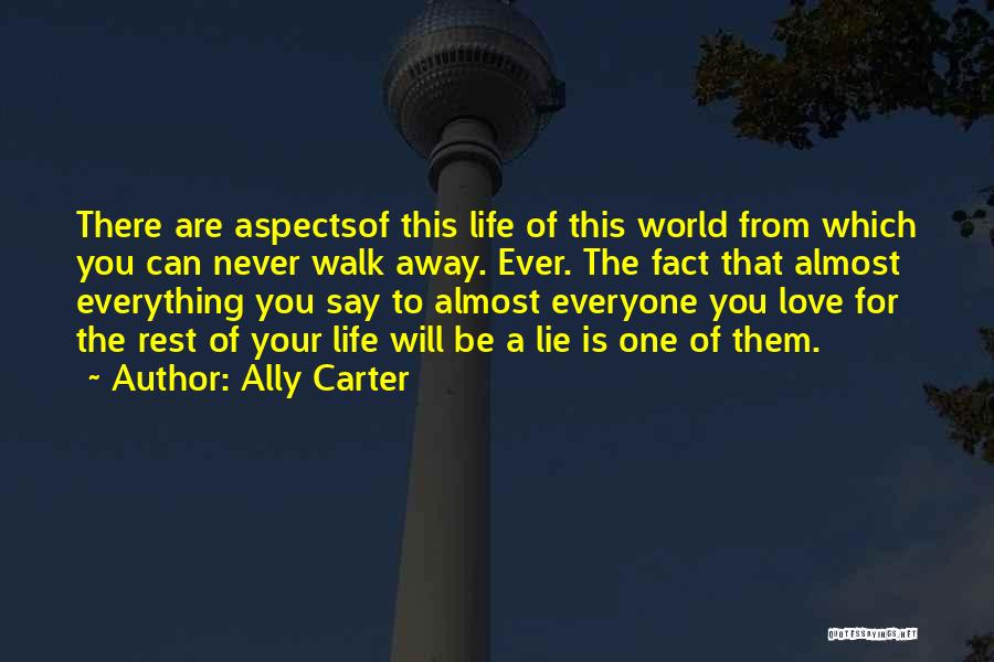 Never Walk Away Quotes By Ally Carter