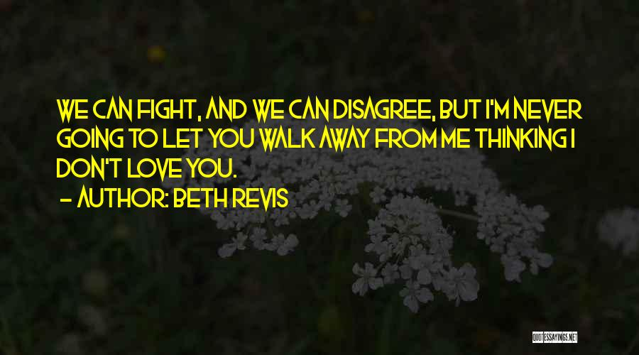 Never Walk Away Quotes By Beth Revis