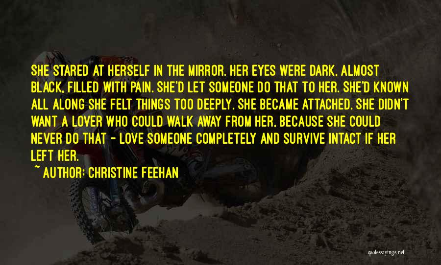 Never Walk Away Quotes By Christine Feehan