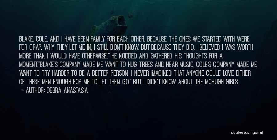 Never Walk Away Quotes By Debra Anastasia