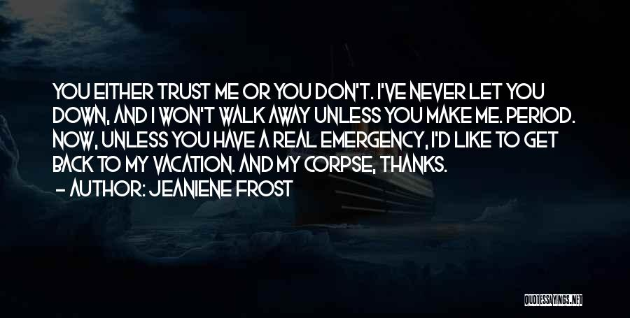 Never Walk Away Quotes By Jeaniene Frost