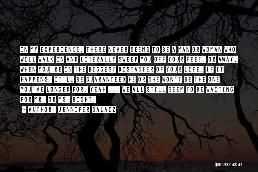Never Walk Away Quotes By Jennifer Salaiz