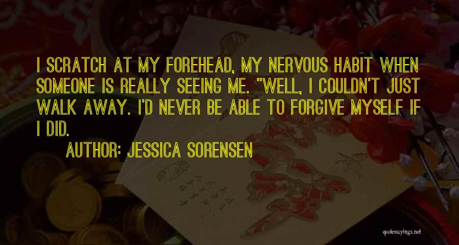 Never Walk Away Quotes By Jessica Sorensen