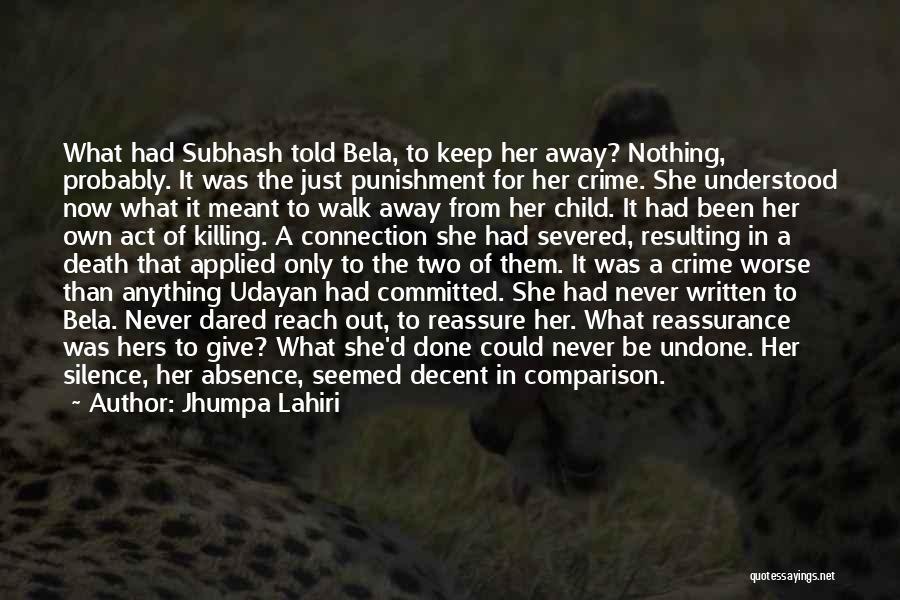 Never Walk Away Quotes By Jhumpa Lahiri