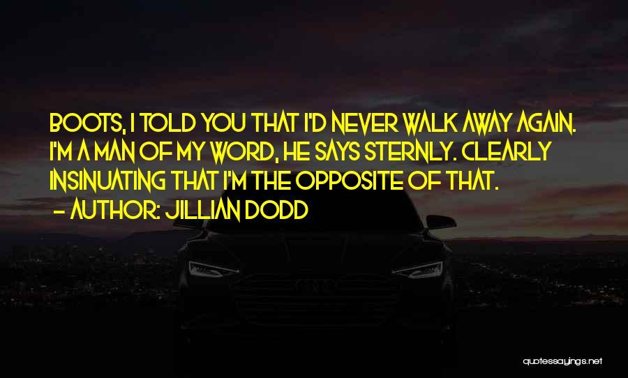 Never Walk Away Quotes By Jillian Dodd