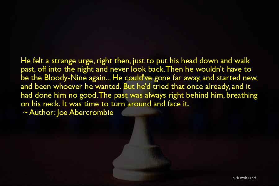 Never Walk Away Quotes By Joe Abercrombie