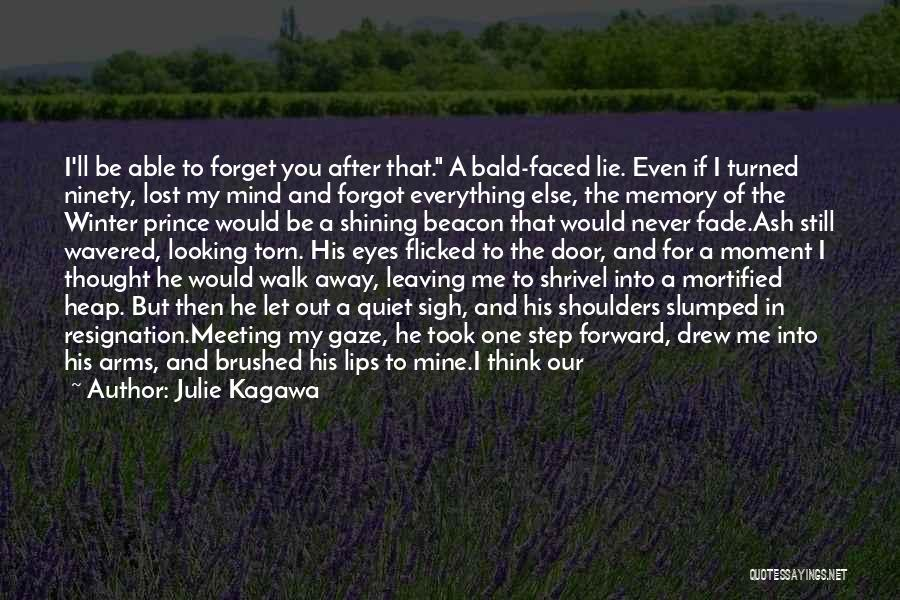 Never Walk Away Quotes By Julie Kagawa