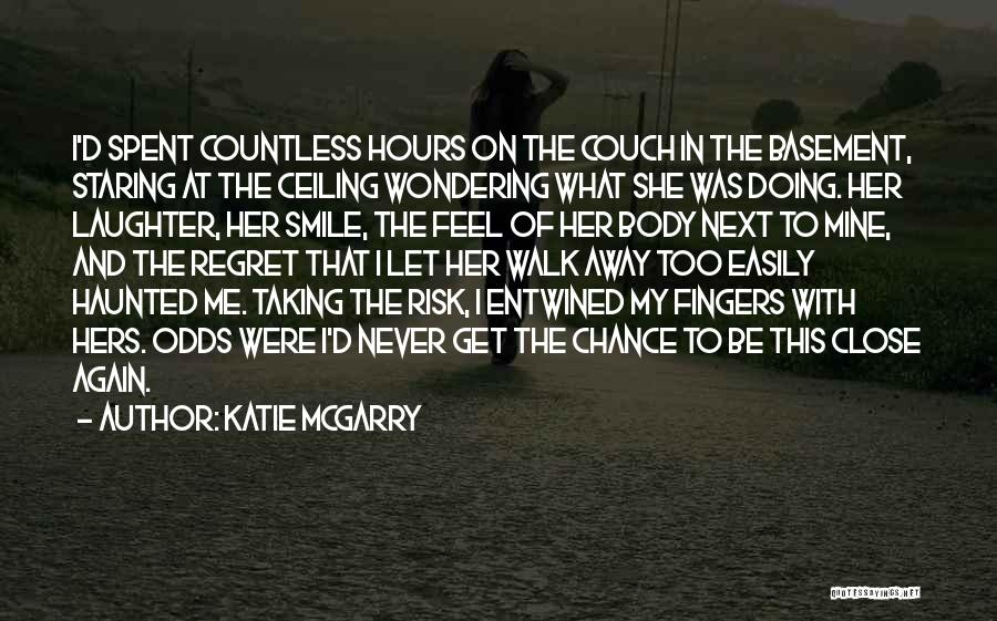 Never Walk Away Quotes By Katie McGarry