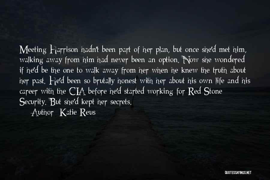 Never Walk Away Quotes By Katie Reus