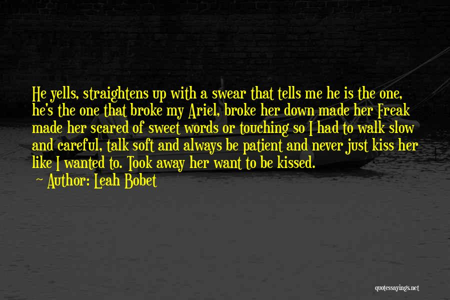 Never Walk Away Quotes By Leah Bobet