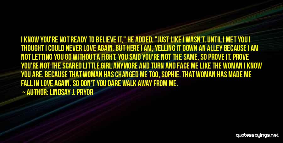 Never Walk Away Quotes By Lindsay J. Pryor