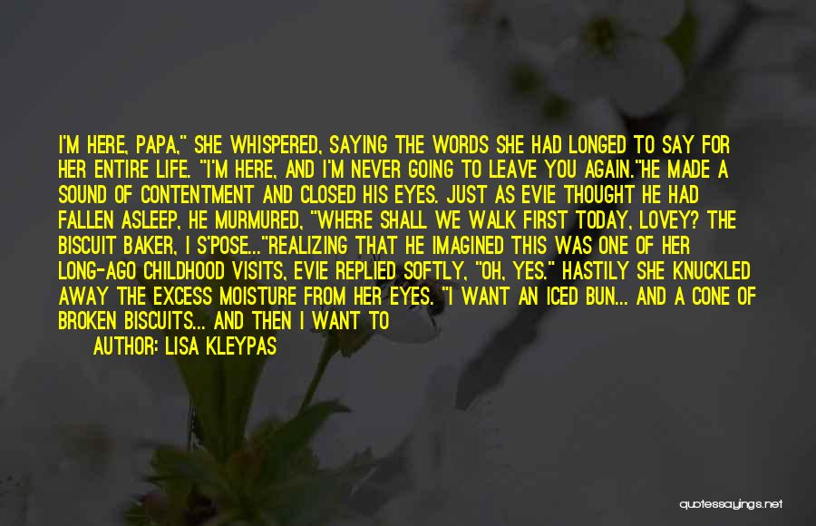Never Walk Away Quotes By Lisa Kleypas