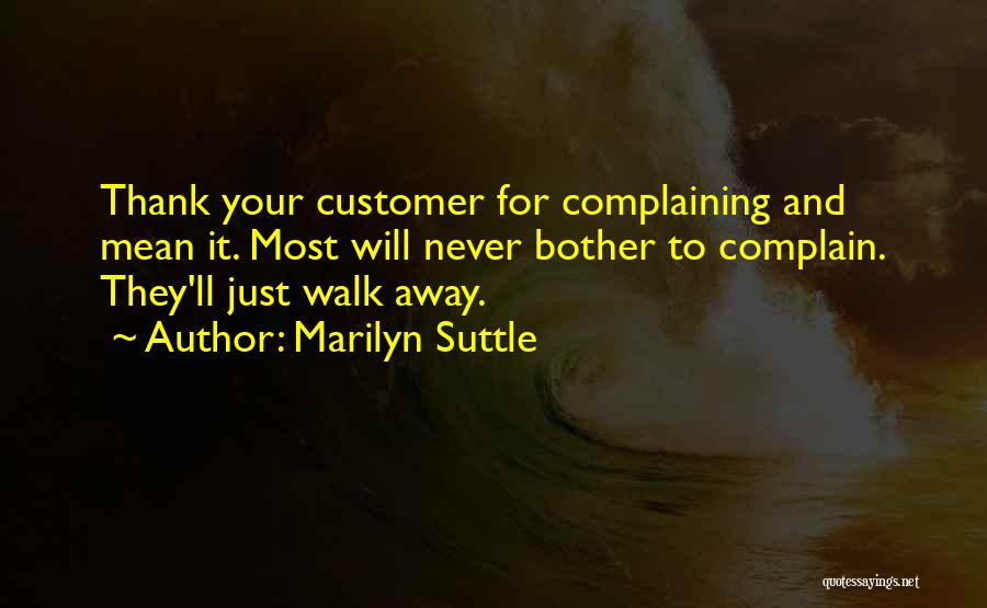 Never Walk Away Quotes By Marilyn Suttle