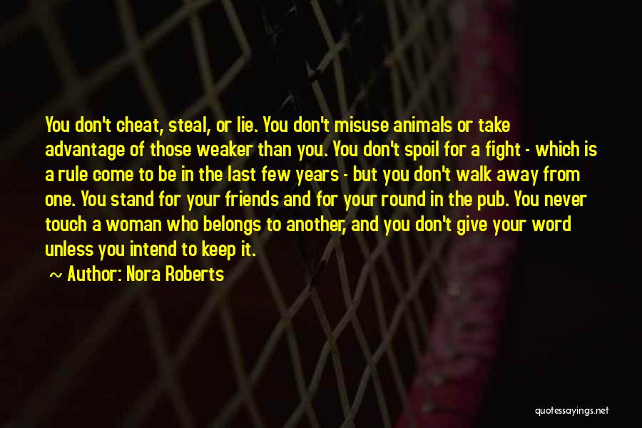 Never Walk Away Quotes By Nora Roberts