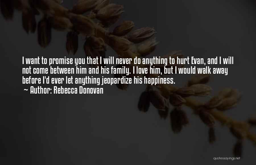 Never Walk Away Quotes By Rebecca Donovan