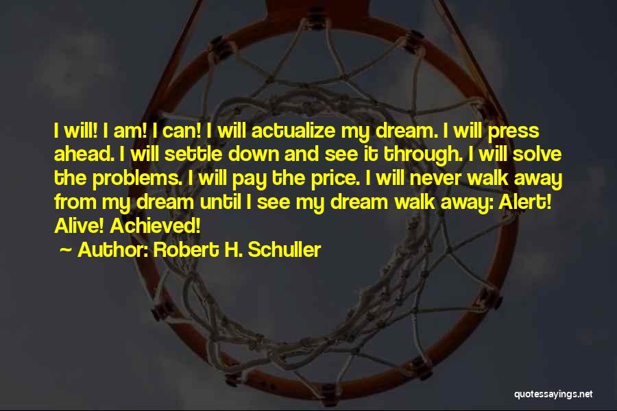 Never Walk Away Quotes By Robert H. Schuller