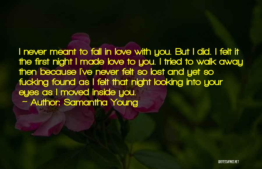 Never Walk Away Quotes By Samantha Young