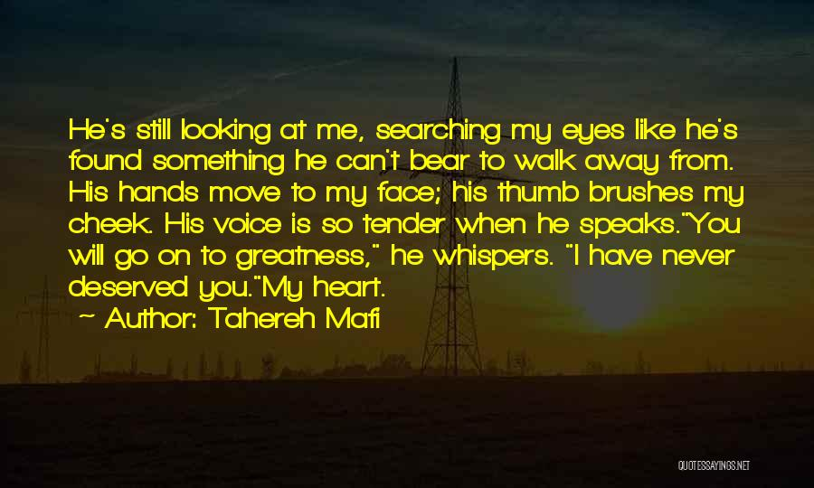 Never Walk Away Quotes By Tahereh Mafi