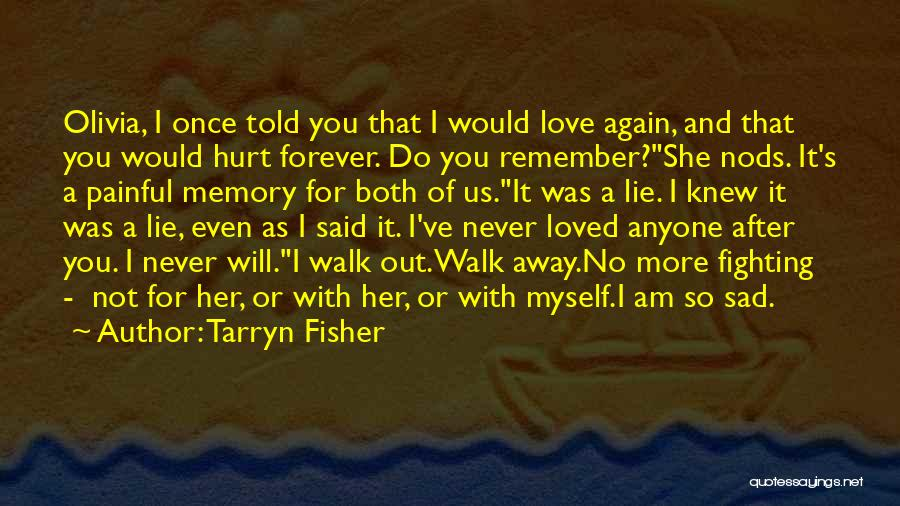 Never Walk Away Quotes By Tarryn Fisher