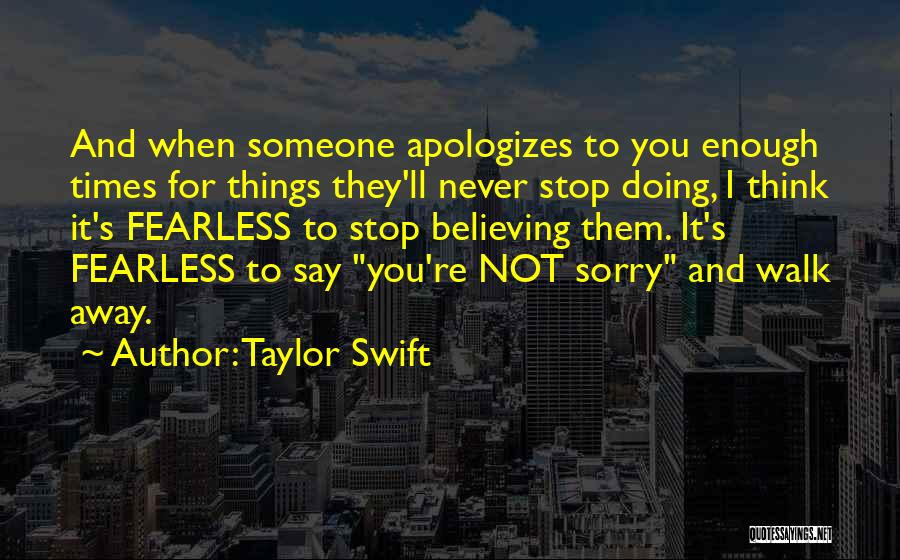 Never Walk Away Quotes By Taylor Swift