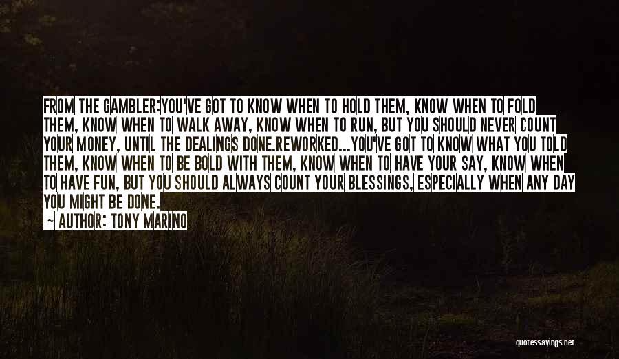 Never Walk Away Quotes By Tony Marino