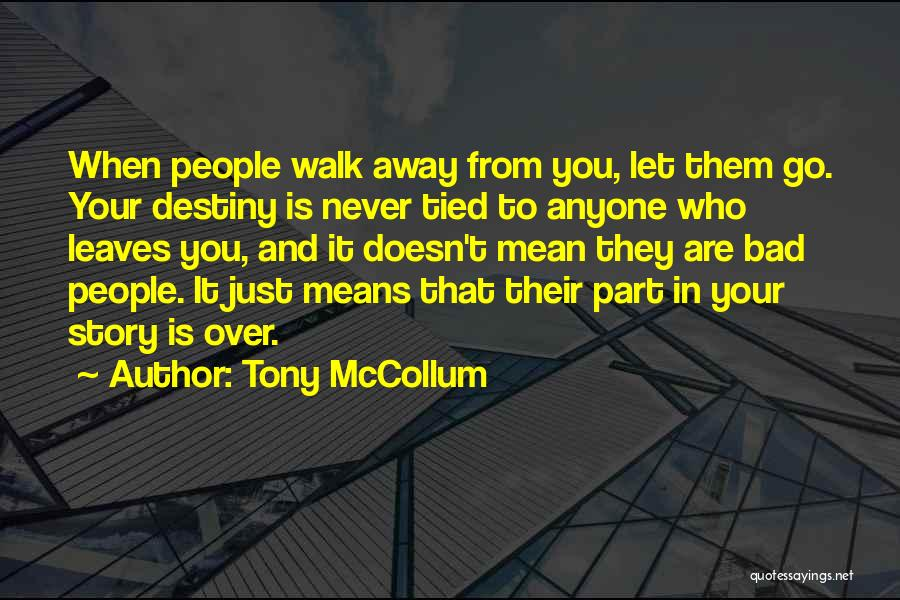 Never Walk Away Quotes By Tony McCollum