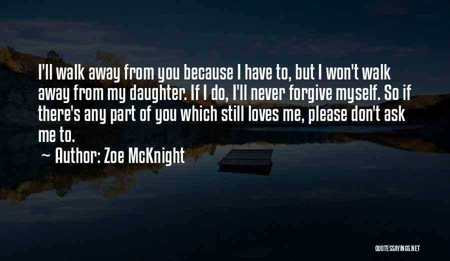 Never Walk Away Quotes By Zoe McKnight
