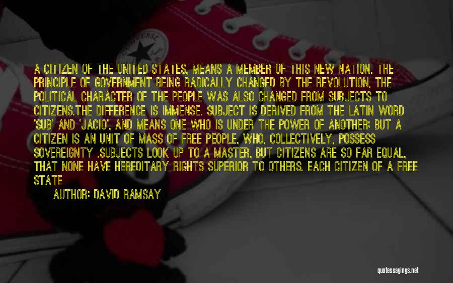 New American Citizen Quotes By David Ramsay