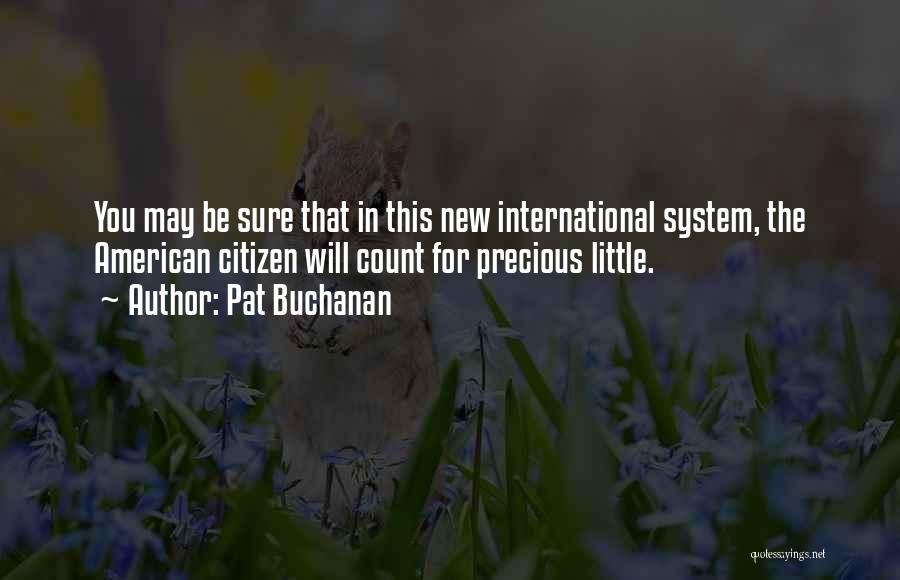 New American Citizen Quotes By Pat Buchanan