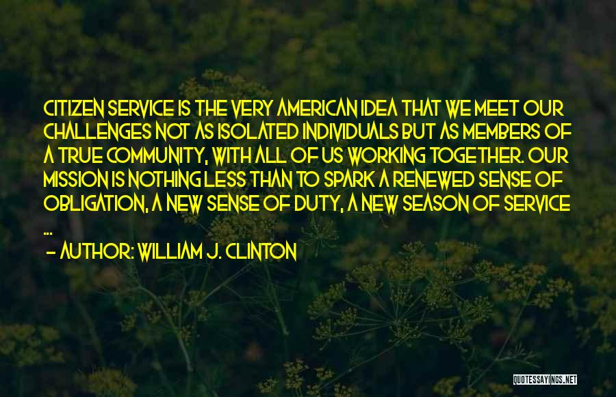 New American Citizen Quotes By William J. Clinton