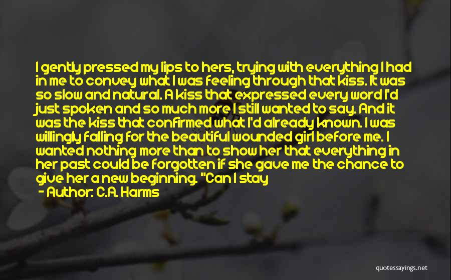 New Beginning And Love Quotes By C.A. Harms