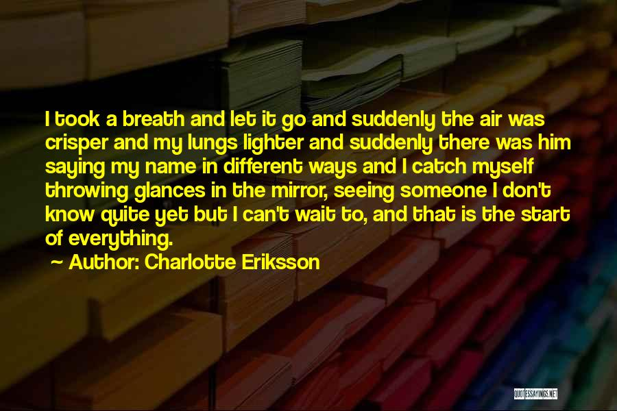 New Beginning And Love Quotes By Charlotte Eriksson