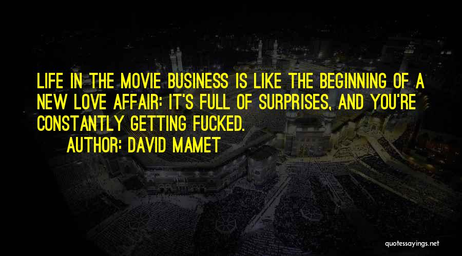 New Beginning And Love Quotes By David Mamet