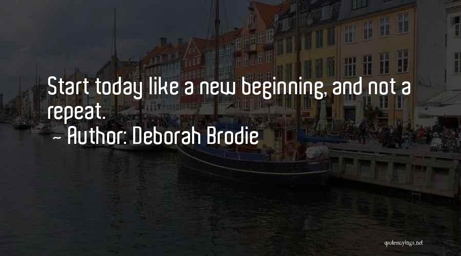 New Beginning And Love Quotes By Deborah Brodie