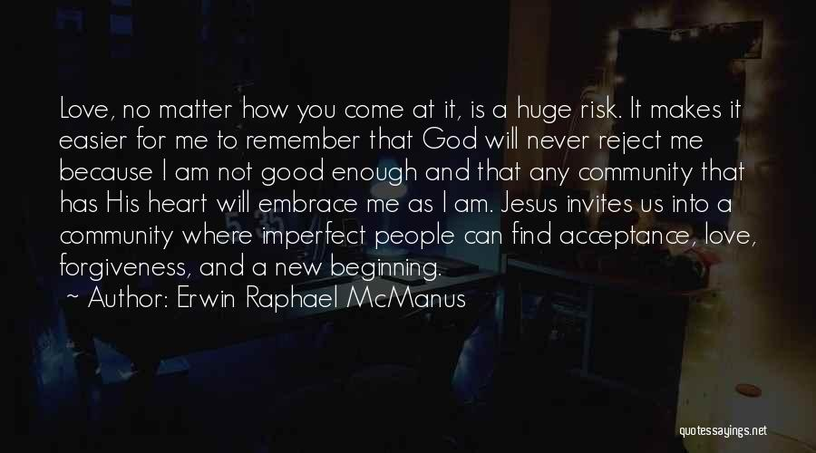 New Beginning And Love Quotes By Erwin Raphael McManus