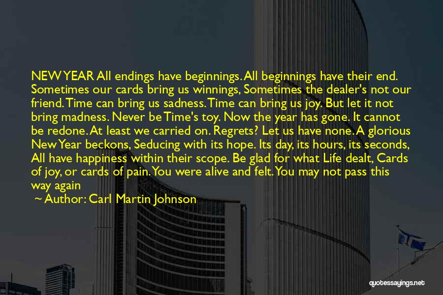 New Beginnings New Year Quotes By Carl Martin Johnson