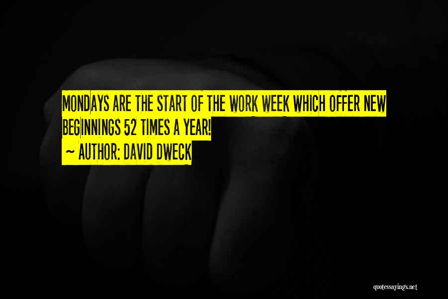New Beginnings New Year Quotes By David Dweck