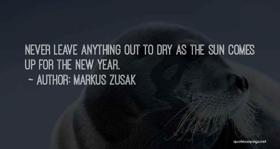 New Beginnings New Year Quotes By Markus Zusak