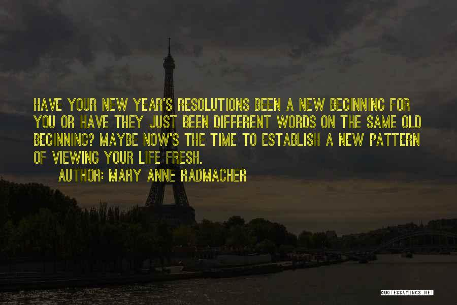 New Beginnings New Year Quotes By Mary Anne Radmacher