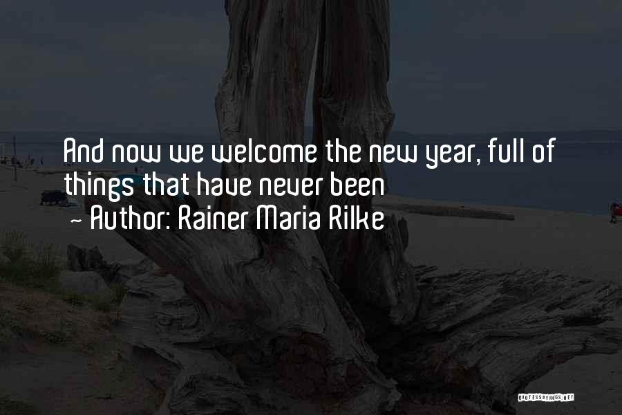 New Beginnings New Year Quotes By Rainer Maria Rilke