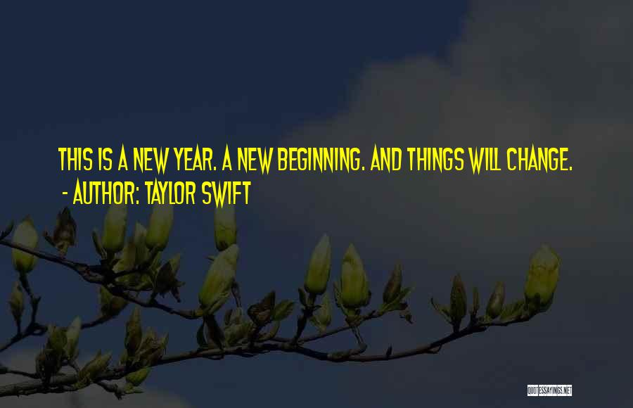 New Beginnings New Year Quotes By Taylor Swift