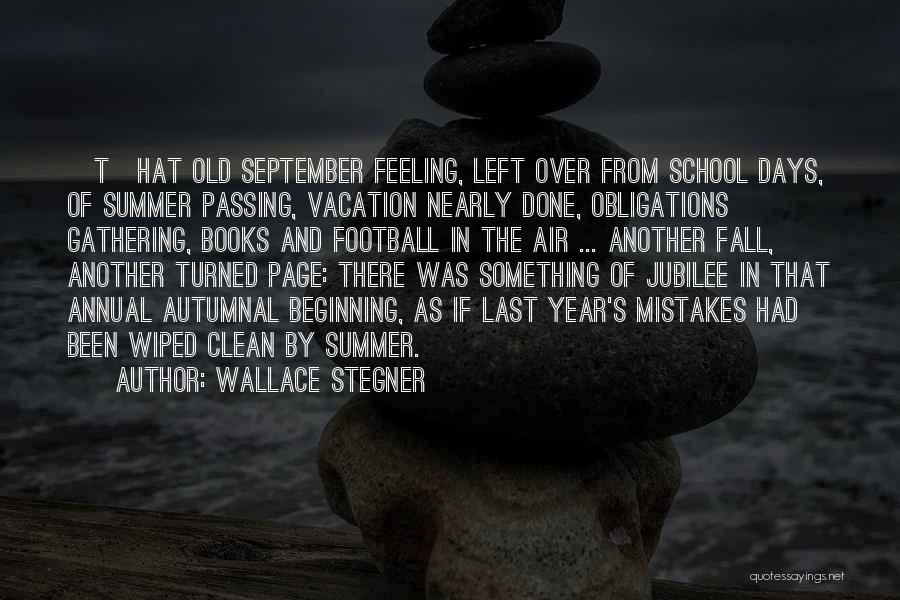 New Beginnings New Year Quotes By Wallace Stegner