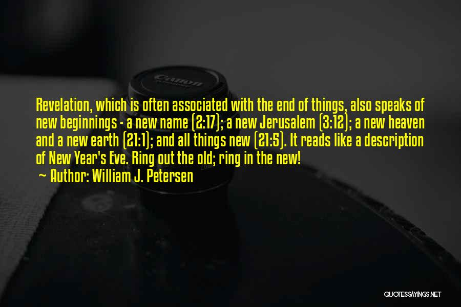 New Beginnings New Year Quotes By William J. Petersen