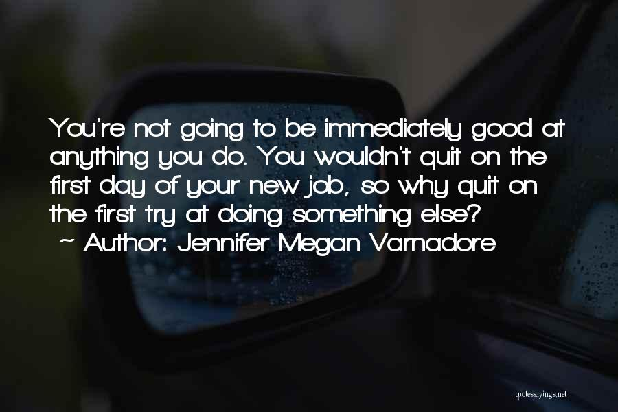 New Day New Job Quotes By Jennifer Megan Varnadore