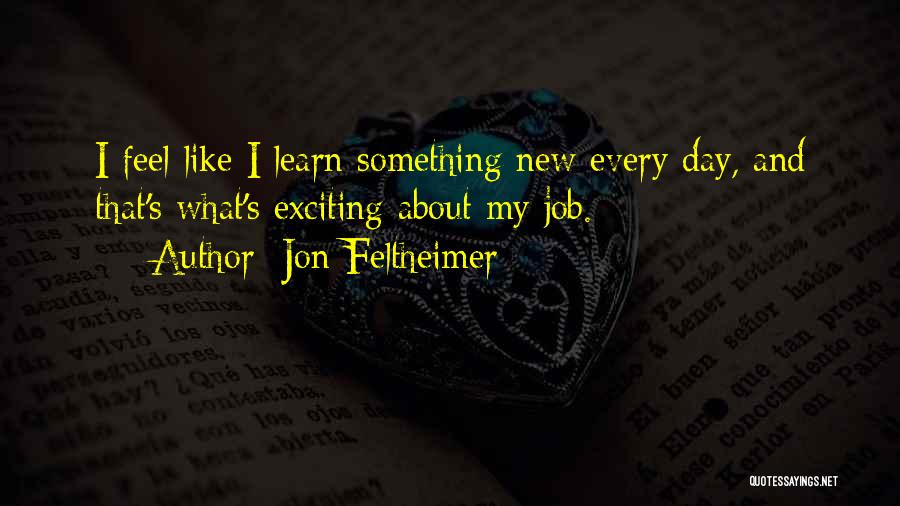 New Day New Job Quotes By Jon Feltheimer