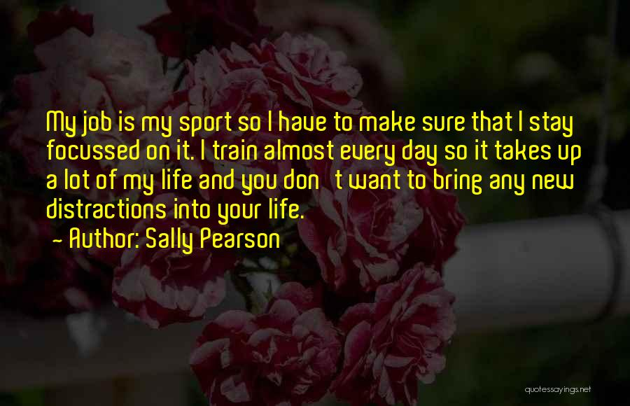 New Day New Job Quotes By Sally Pearson