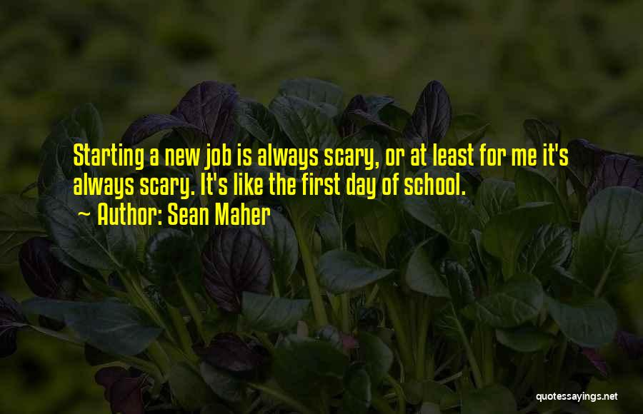New Day New Job Quotes By Sean Maher
