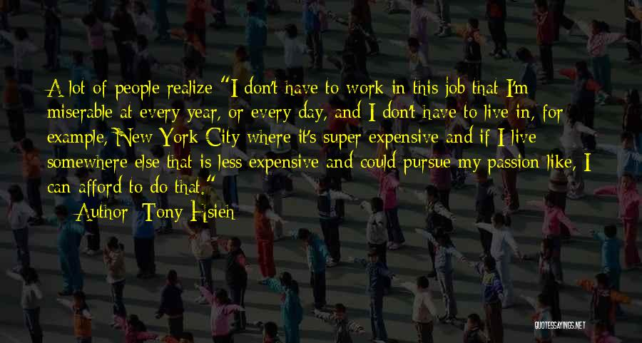 New Day New Job Quotes By Tony Hsieh