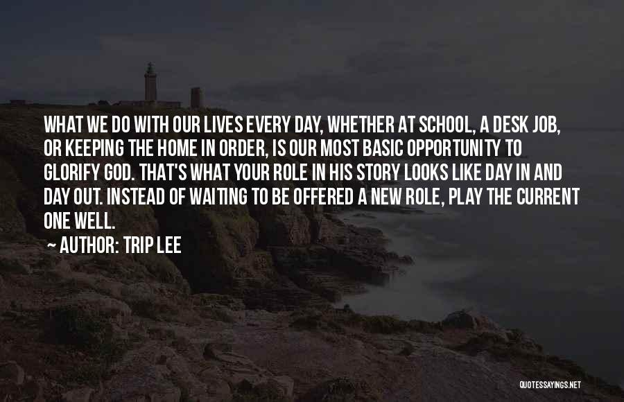New Day New Job Quotes By Trip Lee