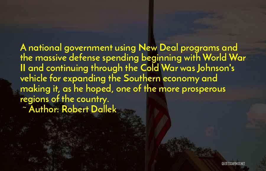 New Deal Programs Quotes By Robert Dallek